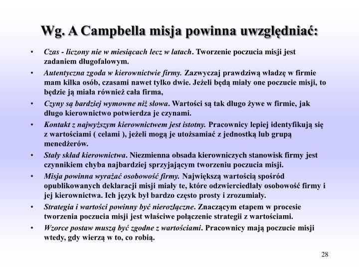 Wg. A Campbella misja powinna uwzględniać: