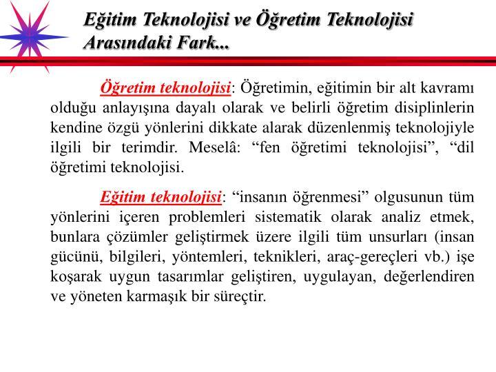 Eğitim Teknolojisi ve Öğretim Teknolojisi Arasındaki Fark...