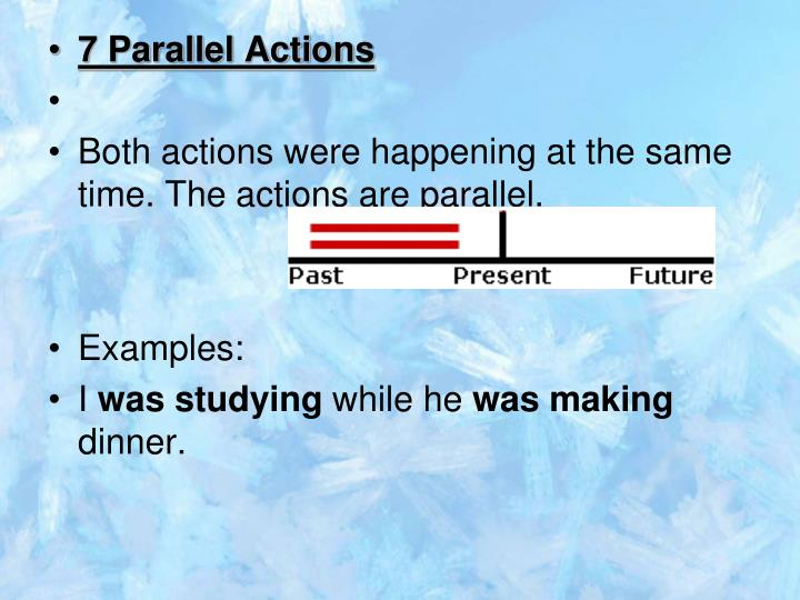 7 Parallel Actions