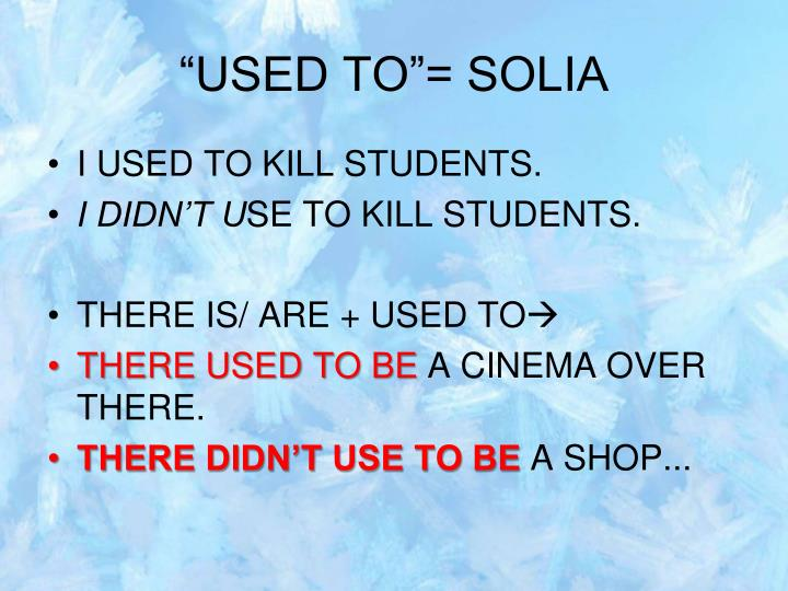 """""""USED TO""""= SOLIA"""
