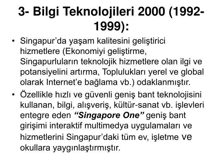 3- Bilgi Teknolojileri 2000 (1992-1999):