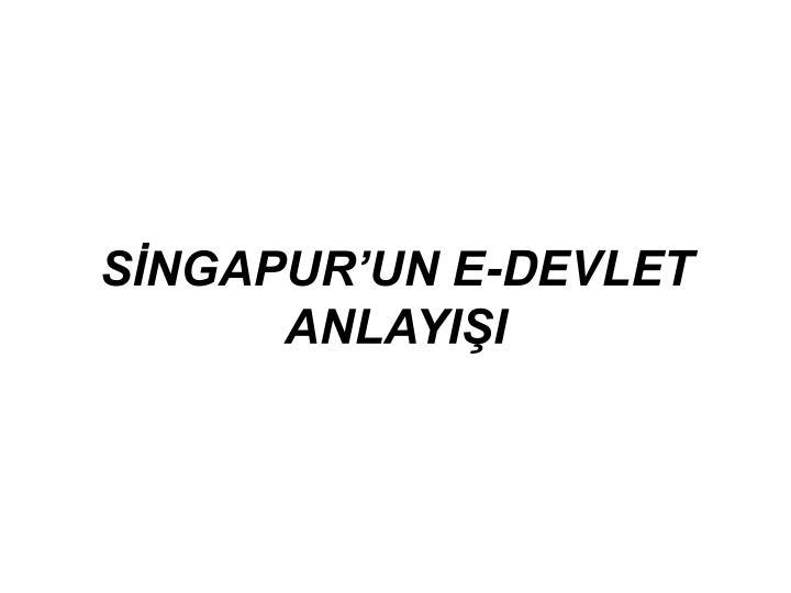 SİNGAPUR'UN E-DEVLET