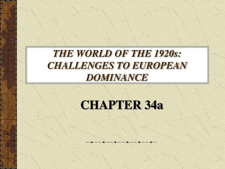 The world of the 1920s challenges to european dominance