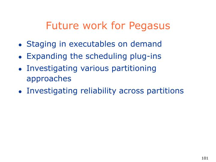 Future work for Pegasus