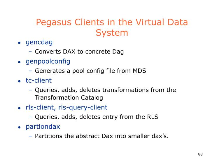 Pegasus Clients in the Virtual Data System