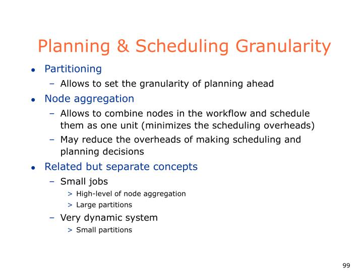 Planning & Scheduling Granularity