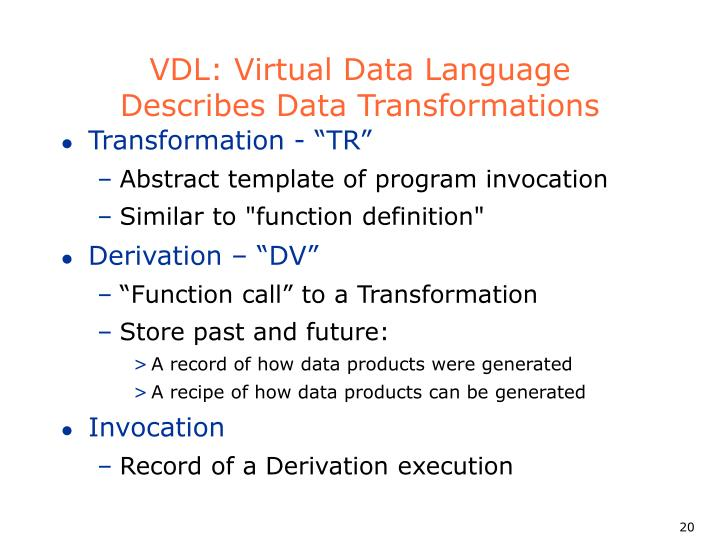 VDL: Virtual Data Language