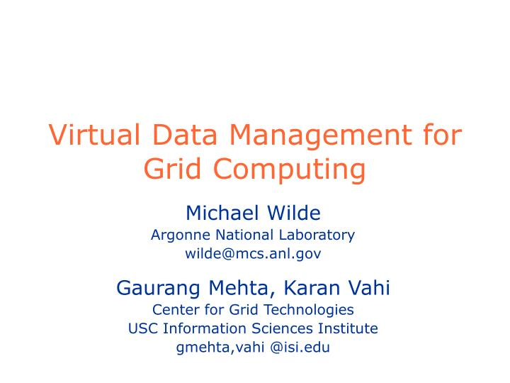 Virtual data management for grid computing