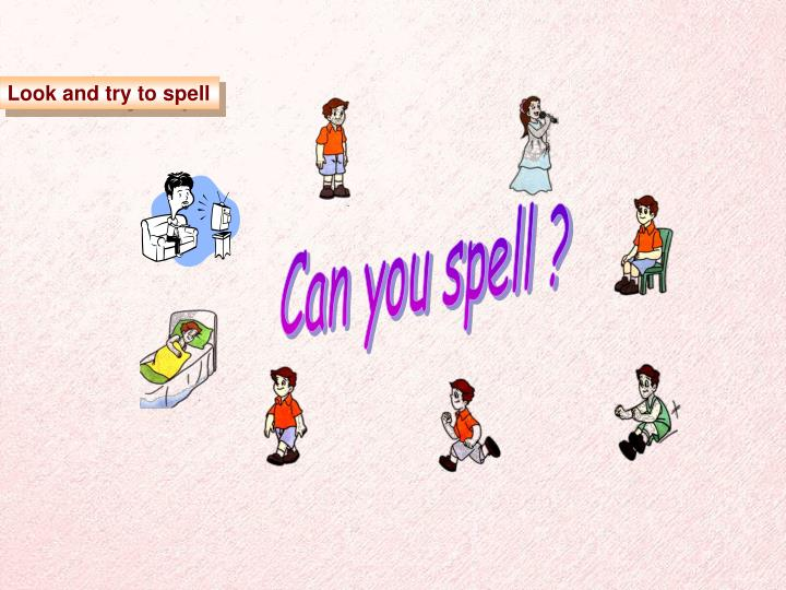 Look and try to spell