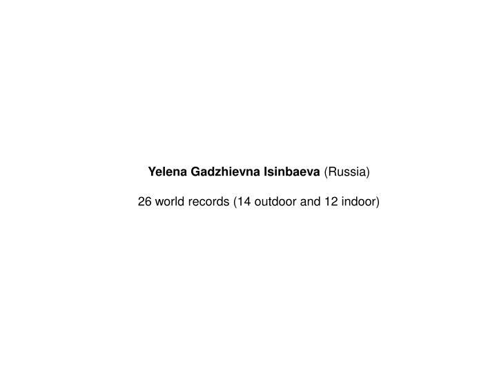 Yelena Gadzhievna Isinbaeva