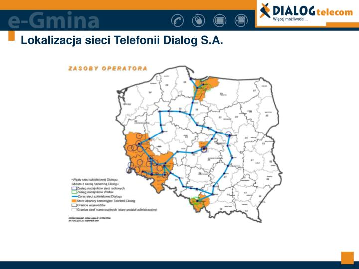 Lokalizacja sieci Telefonii Dialog S.A.
