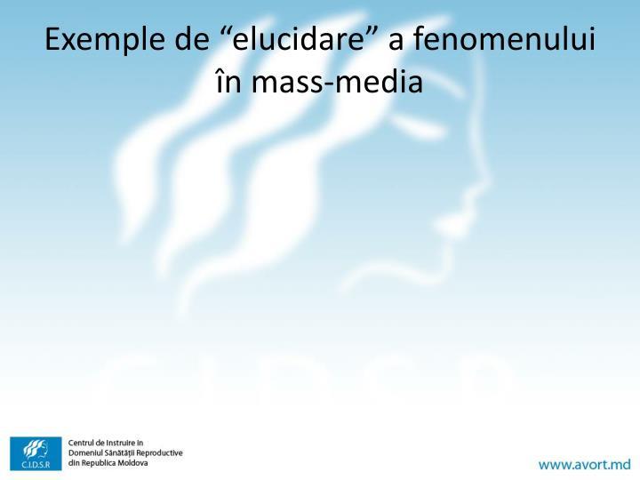 """Exemple de """"elucidare"""" a fenomenului în mass-media"""