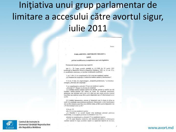 Iniţiativa unui grup parlamentar de limitare a accesului către avortul sigur, iulie 2011