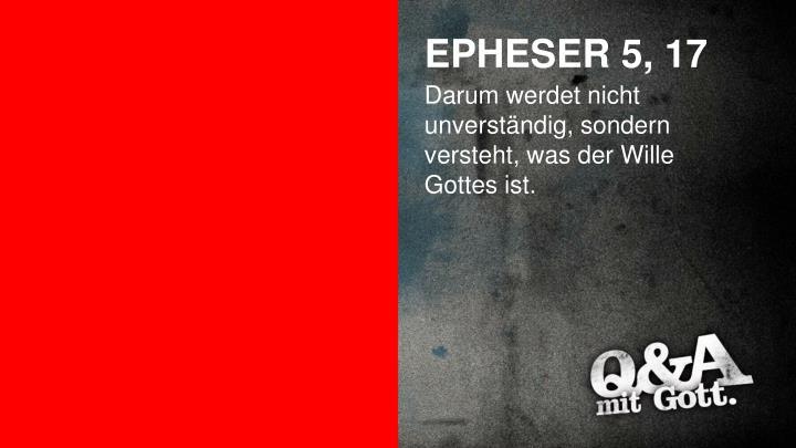 EPHESER 5, 17