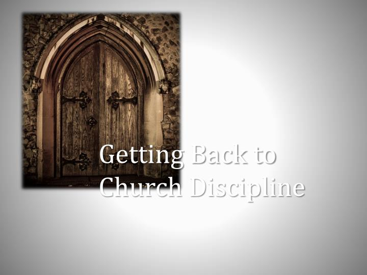Getting Back to Church Discipline