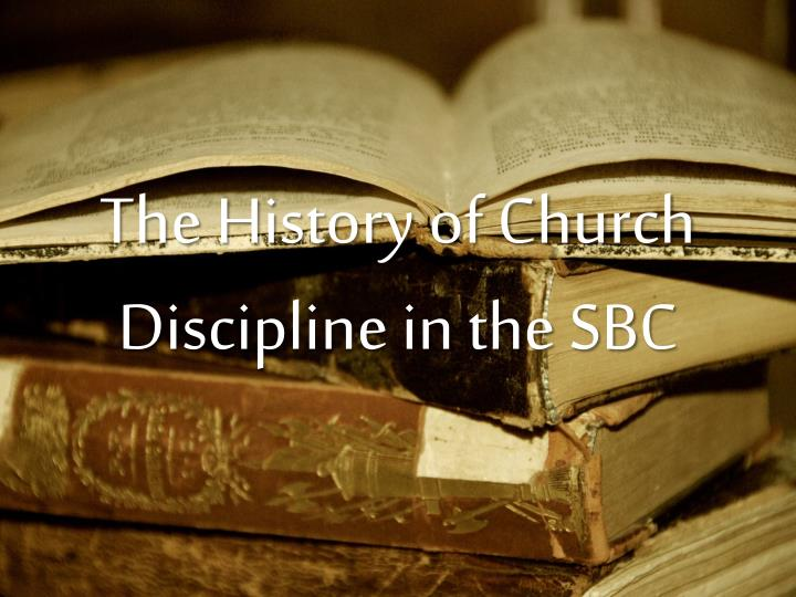 The history of church discipline in the sbc