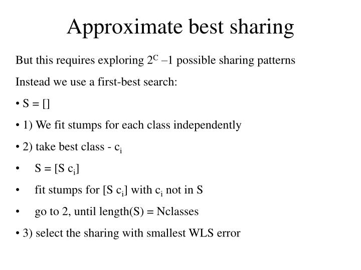 Approximate best sharing