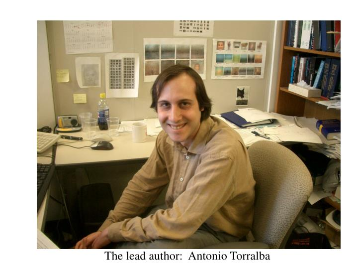 The lead author:  Antonio Torralba
