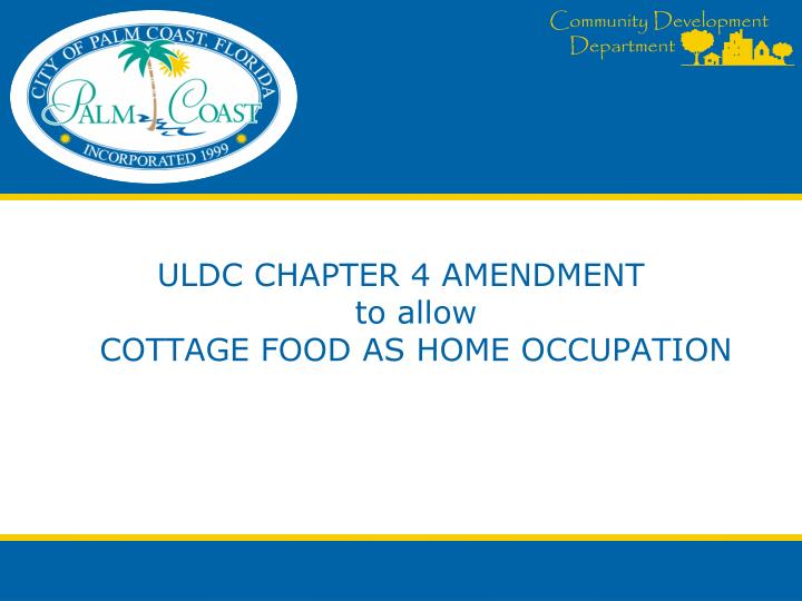 uldc chapter 4 amendment to allow cottage food as home occupation