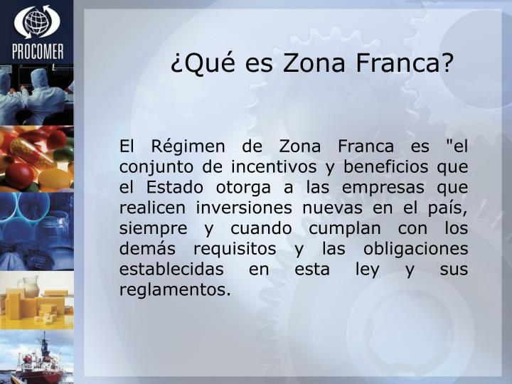 ¿Qué es Zona Franca?