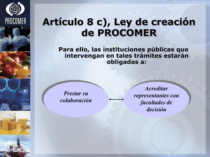 Artículo 8 c), Ley de creación de PROCOMER