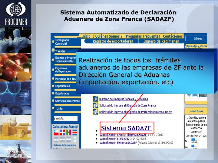 Realización de todos los  trámites aduaneros de las empresas de ZF ante la Dirección General de Aduanas (importación, exportación, etc)