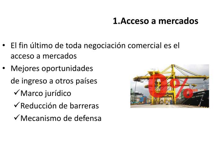 1.Acceso a mercados