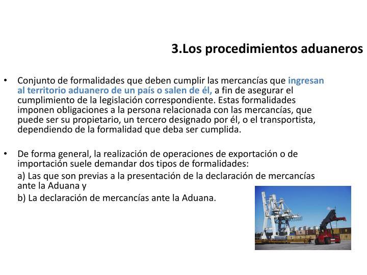 3.Los procedimientos aduaneros