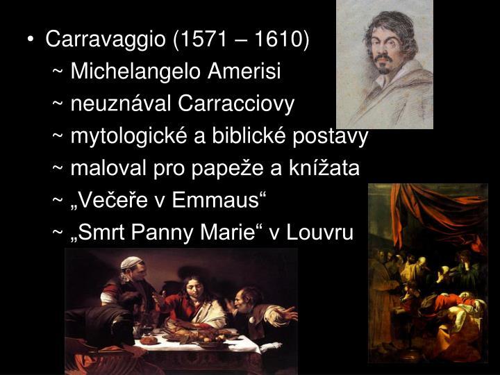 Carravaggio (1571 – 1610)