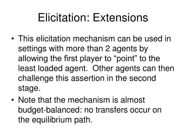 Elicitation: Extensions