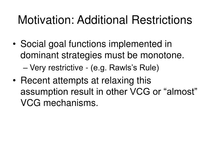 Motivation: Additional Restrictions