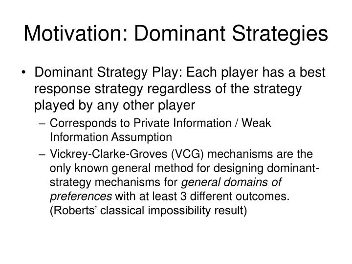 Motivation: Dominant Strategies