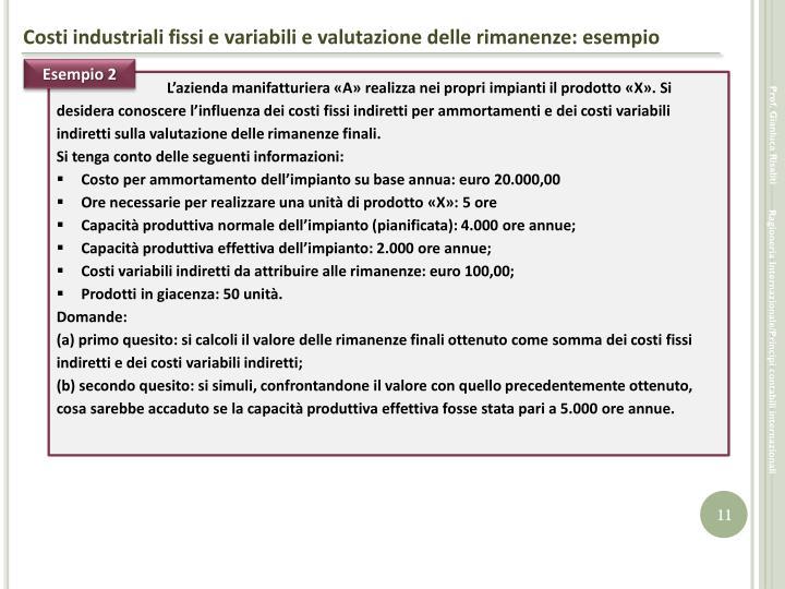 Costi industriali fissi e variabili e valutazione delle rimanenze: esempio