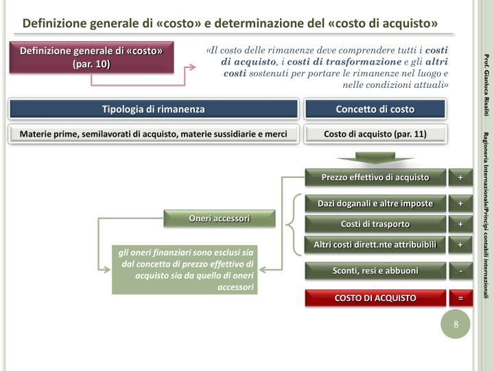 Definizione generale di «costo» e determinazione del «costo di acquisto»