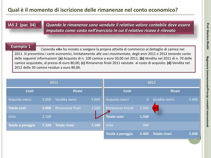 Qual è il momento di iscrizione delle rimanenze nel conto economico?