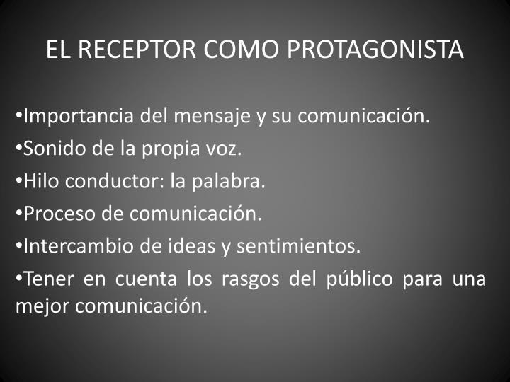 EL RECEPTOR COMO PROTAGONISTA