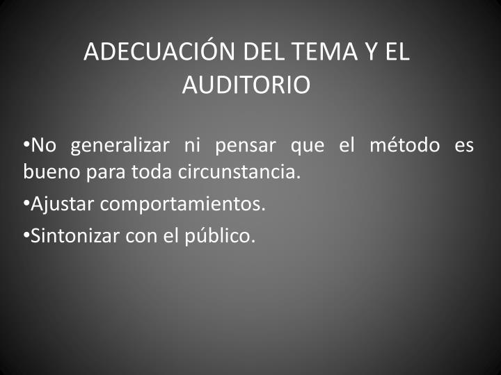 ADECUACIÓN DEL TEMA Y EL AUDITORIO