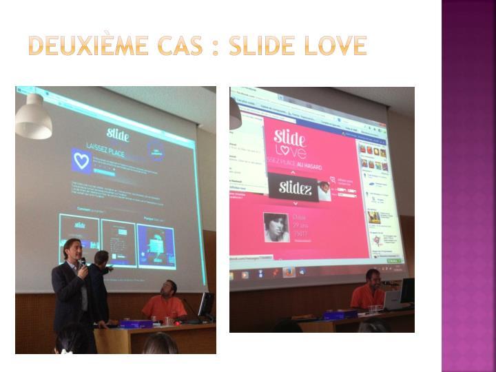 Deuxième cas : Slide Love