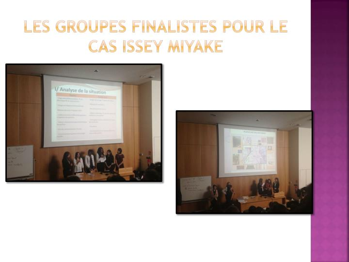 Les groupes finalistes pour le cas Issey Miyake