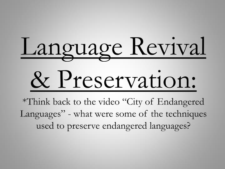 Language Revival & Preservation: