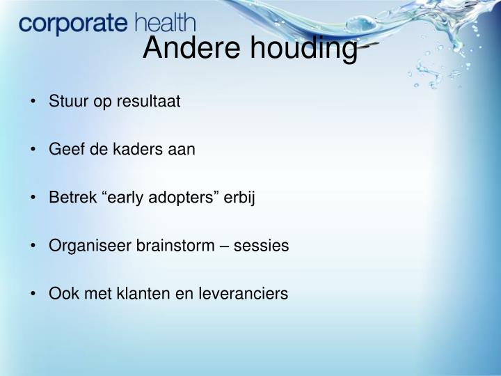 Andere houding