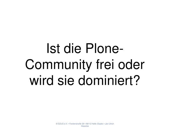 Ist die Plone-Community frei oder wird sie dominiert?