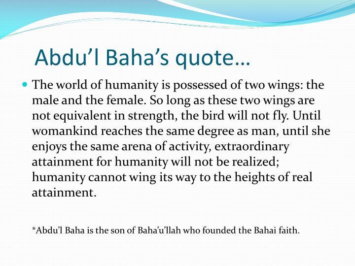 Abdu'l Baha's quote…