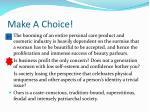make a choice1