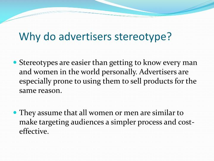 Why do advertisers stereotype?