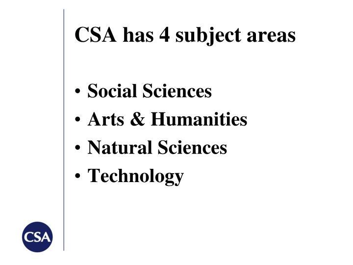 CSA has 4 subject areas