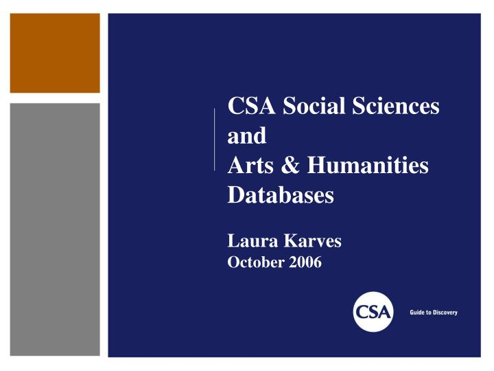 Csa social sciences and arts humanities databases laura karves october 2006