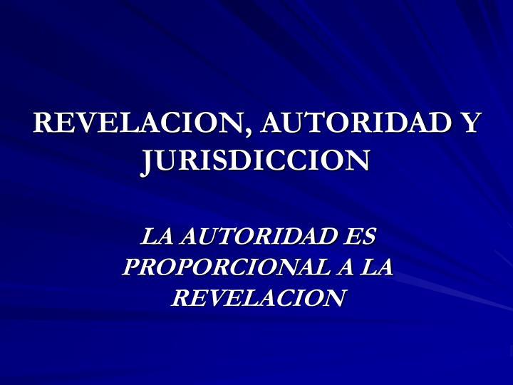 REVELACION, AUTORIDAD Y JURISDICCION