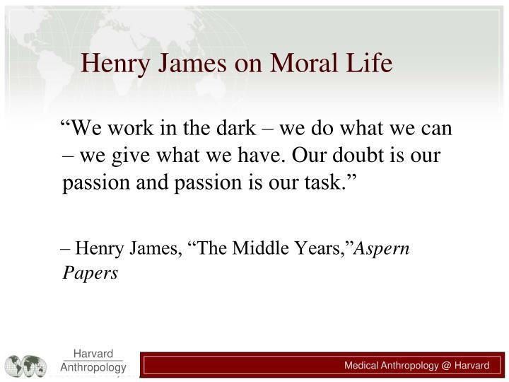 Henry James on Moral Life