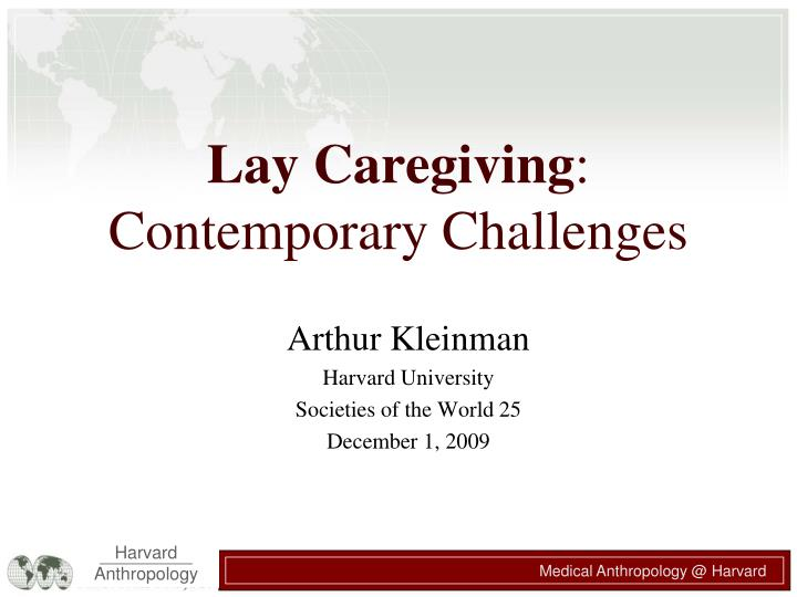 Lay caregiving contemporary challenges